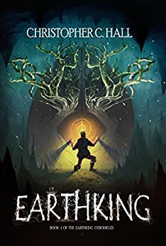 Earthking: The Earthking Chronicles: Book 1 by [Hall, Christopher]