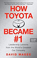 How Toyota Became #1: Leadership Lessons from the World's Greatest Car Company by David Magee(2008-10-28)