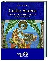 Codex Aureus: Das Goldene Evangelienbuch von Echternach