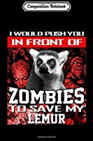 Composition Notebook: In Front Of Zombies To Save My Lemur Halloween Saying  Journal/Notebook Blank Lined Ruled 6x9 100 Pages