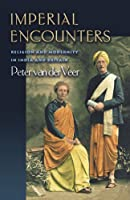 Imperial Encounters: Religion and Modernity in India and Britain