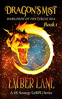 Dragon's Mist: A 4X Strategy LitRPG Series (Warlords of the Circle Sea Book 1) by [Lane, Ember]