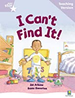 Rigby Star Guided Reading Lilac Level: I Can't Find It Teaching Version