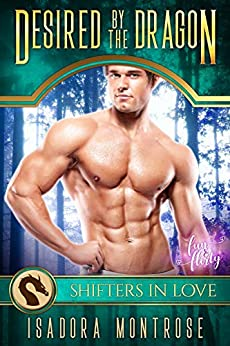 Desired by the Dragon: A Fun & Flirty Romance (Mystic Bay Book 1) by [Montrose, Isadora]