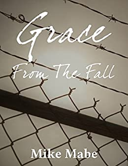Grace From The Fall by [Mabe, Mike]