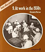 Into the Past: Work in the 1930's