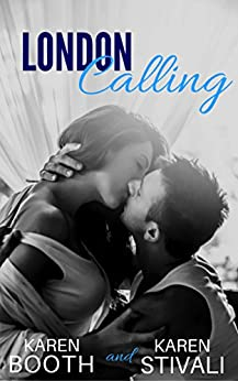 London Calling: New Adult, New York-to-London Romance by [Booth, Karen, Stivali, Karen]