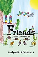 Friends - A Collection of Stories