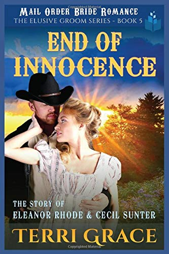 Download Mail Order Bride: End of Innocence: The Story of Eleanor Rhode and Cecil Sunter (The Elusive Groom) 1521779244