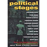Political Stages: Plays That Shaped a Century (Applause Books)