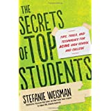 Secrets of Top Students: Tips, Tools, and Techniques for Acing High School and College