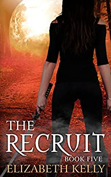 The Recruit (Book Five) (The Recruit Series 5) by [Kelly, Elizabeth]
