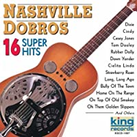 16 Super Hits by Nashville Dobros (2013-05-03)