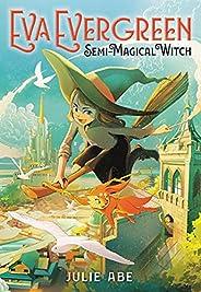 Eva Evergreen, Semi-Magical Witch: 1