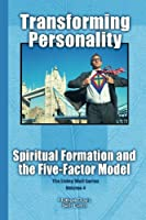 Transforming Personality: Spiritual Formation and the Five Factor Model