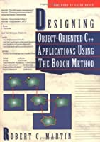 Designing Object-Oriented C++ Applications: Using the Booch Method