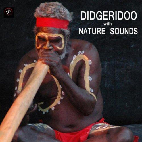 ディジュリドゥ 自然音 (Didgeridoo with N...