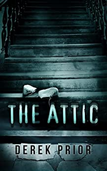 The Attic by [Prior, Derek]