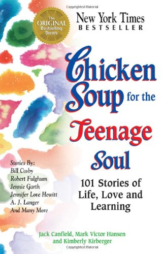 Chicken Soup for the Teenage Soul: 101 Stories of Life, Love and Learning (Chicken Soup for the Soul)の詳細を見る