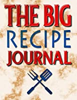 "The Big Recipe Journal: Large Blank Recipe Journal to Write in for Women, Cookbook, Keep all Your Special Recipes and Notes... for Women, Wife, Mom 8.5"" x 11"""