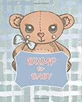 Bump To Baby: Week by Week Pregnancy Planner Journal Organizer and Countdown Calendar Gift for the New Mom