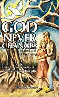 God Never Changes: In the Land of the Living