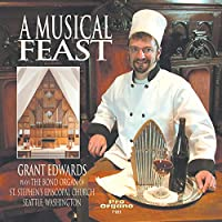 Musical Feast: Grant Edwards Plays the Bond Organ