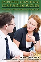 Employee Coaching for Business Success: Building a High Performance Work Culture
