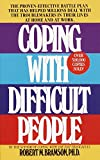 Coping with Difficult People: The Proven-Effective Battle Pl…