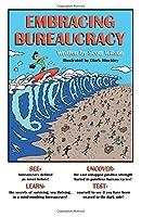 Embracing Bureaucracy