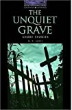 Unquiet Grave level 4 (Oxford Bookworms Library)