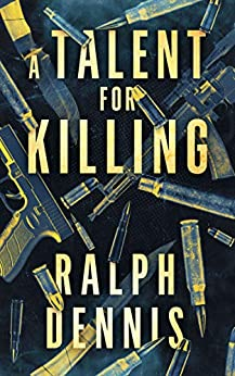 A Talent for Killing by [Dennis, Ralph]
