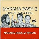Makaha Bash 3: Live at the Shell ユーチューブ 音楽 試聴