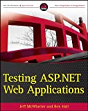 Testing ASP.NET Web Applications (Wrox Programmer to Programmer)