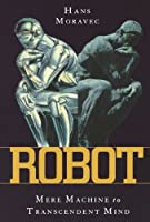 Robot: Mere Machine to Transcendent Mind【洋書】 [並行輸入品]