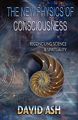 Download The New Physics of Consciousness 0980256127