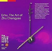 Erhu Art of by Changyao Zhu (2008-07-09)