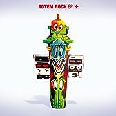 TOTEM ROCK EP+【2013年リマスタリング、ボーナストラック付】