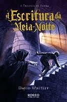 A Escritura Da Meia-Noite - Volume 1. Coleção A Trilogia de Ágora