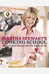 Martha Stewart's Cooking School: Lessons and Recipes for the Home Cook: A Cookbook Kindle Edition
