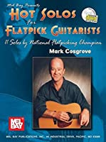 Mel Bay Presents Hot Solos for Flatpick Guitarists: 11 Solos by National Flatpicking Champion