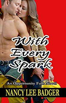 With Every Spark (Opportunity Falls Book 4) by [Badger, Nancy Lee]