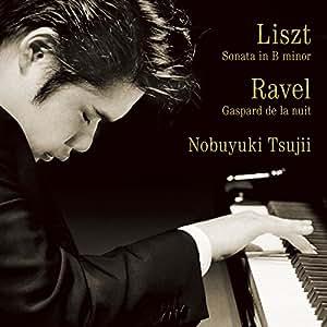 リスト:ピアノ・ソナタ ロ短調 / ラヴェル:夜のガスパール