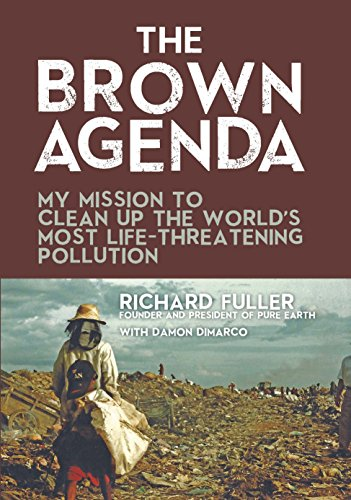 Download The Brown Agenda: My Mission to Clean Up the World's Most Life-Threatening Pollution (Telord 1403) 1595800832