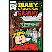 Diary of a Roblox Noob: Granny (Roblox Diary Book 1)