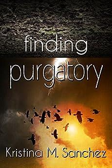 Finding Purgatory by [Sanchez, Kristina M.]