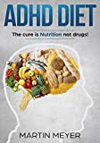 ADHD Nutrition Diet: Solution without Drugs or Medication! (English Edition)