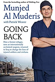 Going Back: How a former refugee, now an internationally acclaimed surgeon, returned to Iraq to change the liv