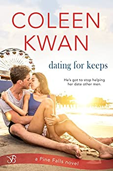 Dating for Keeps (Pine Falls Book 3) by [Kwan, Coleen]