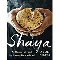 Shaya: An Odyssey of Food, My Journey Back to Israel